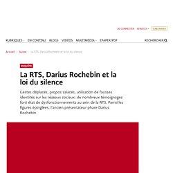 La RTS, Darius Rochebin et la loi du silence