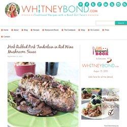 Herb Rubbed Pork Tenderloin in Red Wine Mushroom Sauce