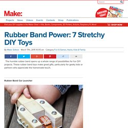 Rubber Band Power: 7 Stretchy DIY Toys