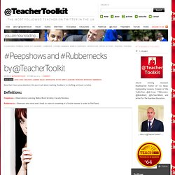 #Peepshows and #Rubbernecks by @TeacherToolkit