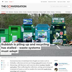 Rubbish is piling up and recycling has stalled – waste systems must adapt