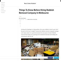 Things To Know Before Hiring Rubbish Removal Company In Melbourne