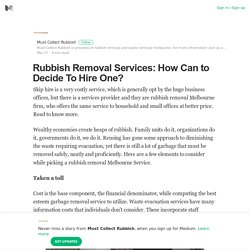Rubbish Removal Services: How Can to Decide To Hire One?