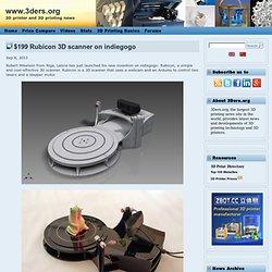 $199 Rubicon 3D scanner on indiegogo