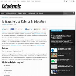 18 Ways To Use Rubrics In Education