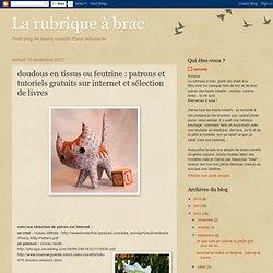 doudous en tissus ou feutrine : patrons et tutoriels gratuits sur internet et sélection de livres