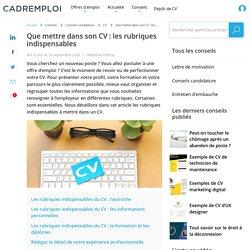 Que mettre dans son CV : les rubriques indispensables - Cadremploi