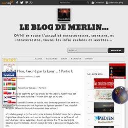 Rudolf Hess, fasciné par la Lune… ! Partie 1. - Le blog de Merlin...