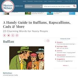 A Handy Guide to Ruffians, Rapscallions, Cads & More