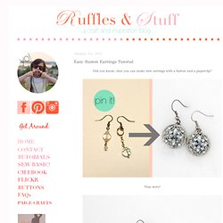 ~Ruffles And Stuff~: Easy Button Earrings Tutorial