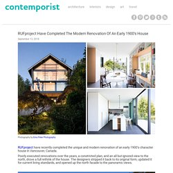 RUFproject Have Completed The Modern Renovation Of An Early 1900's House
