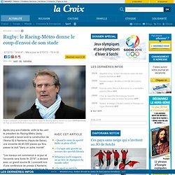 Rugby: le Racing-Métro donne le coup d'envoi de son stade