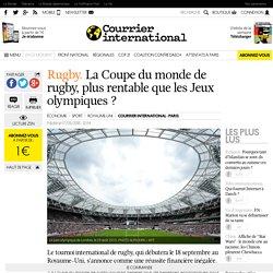 Rugby. La Coupe du monde de rugby, plus rentable que les Jeux olympiques?