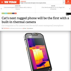 Cat's next rugged phone will be the first with a built-in thermal camera
