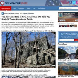 Hike To The Ruins Of Cliff Dale Castle In The New Jersey Palisades