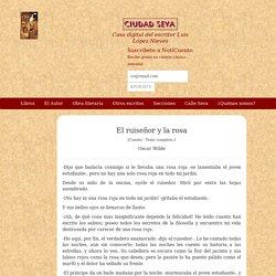 El ruiseñor y la rosa - Oscar Wilde - Ciudad Seva - Luis López Nieves