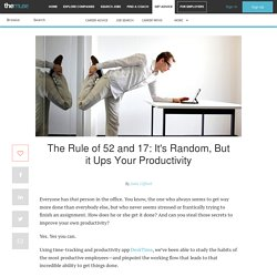 The Rule of 52 and 17: It's Random, But it Ups Your Productivity