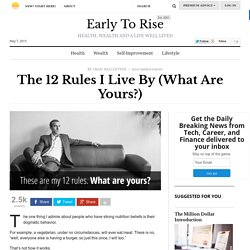 The 12 Rules I Live By (What are yours)