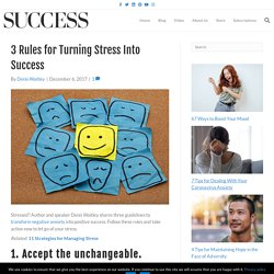 3 Rules for Turning Stress Into Success