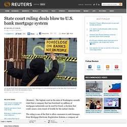 State court ruling deals blow to U.S. bank mortgage system
