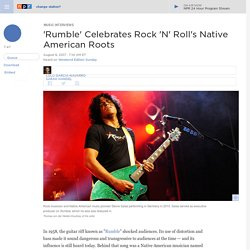 'Rumble' Celebrates Rock 'N' Roll's Native American Roots