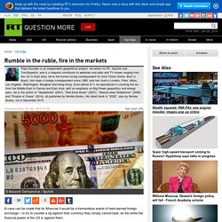 Rumble in the ruble, fire in the markets — RT Op-Edge
