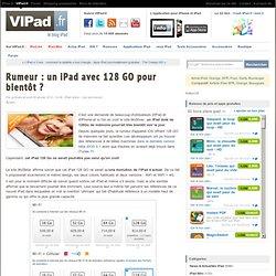 Rumeur : un iPad avec 128 GO pour bientôt ? - iPad mini, iPad Retina