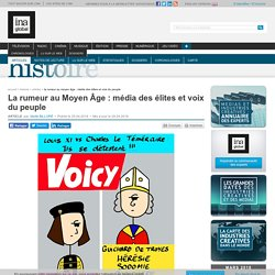 La rumeur au Moyen Âge : média des élites et voix du peuple