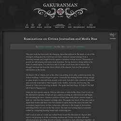 Ruminations on Citizen Journalism and Media Bias « Gakuranman.com – illuminating Japan