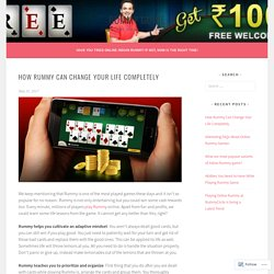 How Rummy Can Change Your Life Completely – Rummy Guide