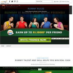 Rummy talent and skill helps you win real cash - Rummy Rules