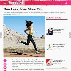 Run Less, Lose More