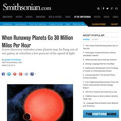 When Runaway Planets Go 30 Million Miles Per Hour
