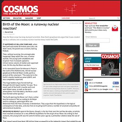 Birth of the Moon: a runaway nuclear reaction?