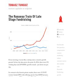 The Runaway Train of Late Stage Fundraising