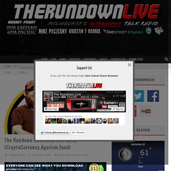 » The Rundown Live #372 Will Coley (CryptoCurrency,Agorism,Food)