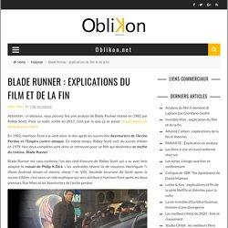 Blade Runner : Analyse du film et explications des fins du film de Ridley Scott
