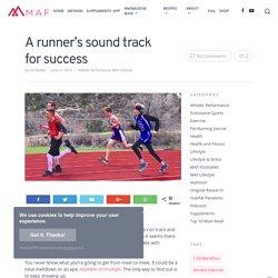A runner's sound track for success - Dr. Phil Maffetone