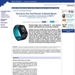 Test de la Tom Tom Runner2 cardio + music + GPS (Spark)