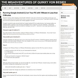 Running Google Android 2.2 on Your PC with VMware in Less than 5 Minutes | The Misadventures of Quinxy von Besiex