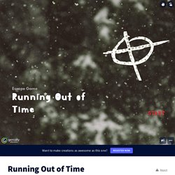 Running Out of Time by Audrey Fauque on Genially
