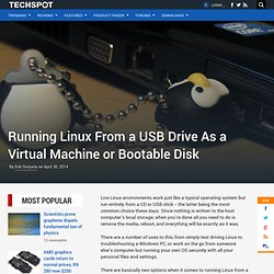 Running Linux From a USB Drive As a Virtual Machine or Bootable Disk