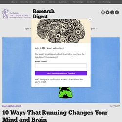 10 Ways That Running Changes Your Mind and Brain – Research Digest