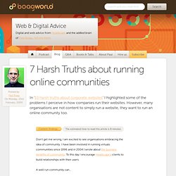 7 Harsh Truths about running online communities Boagworld