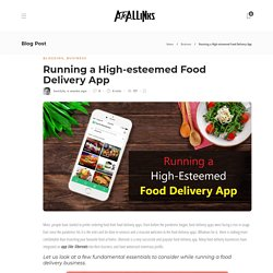 Running a High-esteemed Food Delivery App