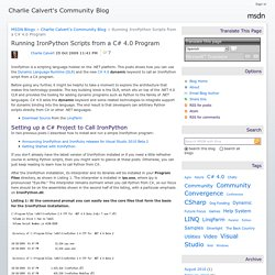 Running IronPython Scripts from a C# 4.0 Program - Charlie Calvert's Community Blog - Site Home - MSDN Blogs