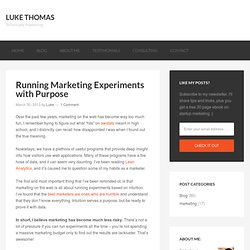 Running Marketing Tests with a Purpose