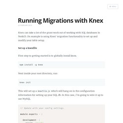 Running Migrations with Knex