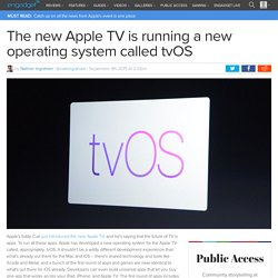 The new Apple TV is running a new operating system called tvOS