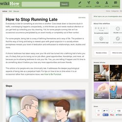 How to Stop Running Late: 11 steps